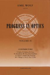 Progress in Optics: Volume 45