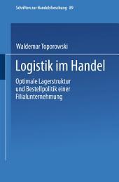 Logistik im Handel: Optimale Lagerstruktur und Bestellpolitik einer Filialunternehmung