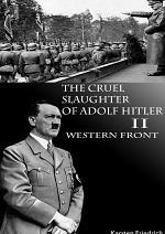 The Cruel Slaughter of Adolf Hitler II