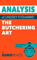 Analysis of Lindsey Fitzharris  the Butchering Art Book