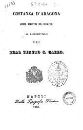 Costanza d'Aragona azione romantica del secolo 13. [parole del signor Emmanuele Bidera
