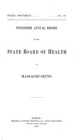 Annual Report of the State Board of Health of Massachusetts: Volume 20