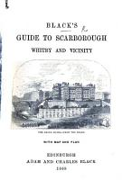 Black s Guide to Scarborough  Whitby and Vicinity  etc PDF
