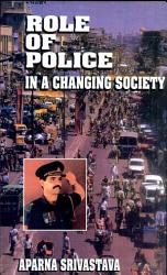 Role Of Police In A Changing Society Book PDF