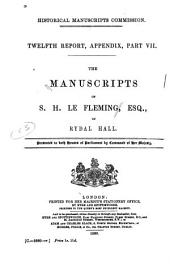 The Manuscripts of S. H. Le Fleming, Esq., of Rydal Hall: Volume 12, Part 7