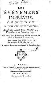 Les événemens imprévus : comédie en trois actes mêlée d'ariettes, représentée devant leurs Majestés à Versailles le 11 novembre 1779 et à Paris par les comédiens italiens ordinaires du Roi le samedi 13 du même mois. Les paroles sont de M. d'Hele, la musique de M. Grétry
