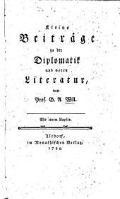 Kleine Beiträge zu der Diplomatik und deren Literatur