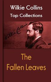 The Fallen Leaves: Wilkie Collins Top Collections