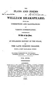 The Plays and Poems of William Shakspeare: With the Corrections and Illustrations of Various Commentators, Volume 18