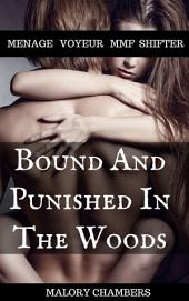 Bound And Punished In The Woods: Menage Voyeur MMF Shifter