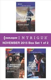 Harlequin Intrigue November 2015 - Box Set 1 of 2: Lone Wolf Lawman\Clandestine Christmas\Secret Agent Santa