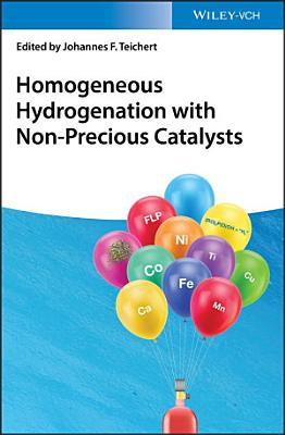 Homogeneous Hydrogenation with Non Precious Catalysts
