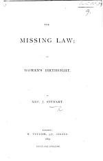 The Missing Law; Or, Woman's Birthright
