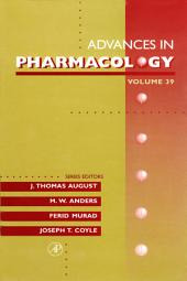 Advances in Pharmacology: Volume 39