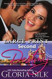 Second Destiny LARGE PRINT Edition: The Older Generation Broke Them Apart...The Younger Generation Reunites Them