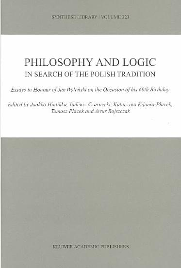 Philosophy and Logic In Search of the Polish Tradition PDF