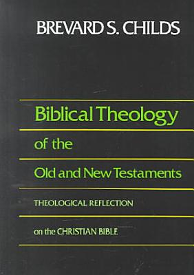 Biblical Theology of the Old and New Testaments PDF