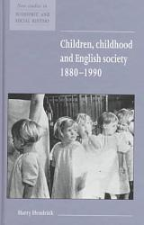 Children Childhood And English Society 1880 1990 Book PDF