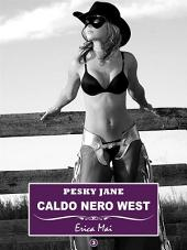 Pesky Jane Caldo nero West:: Volume 3