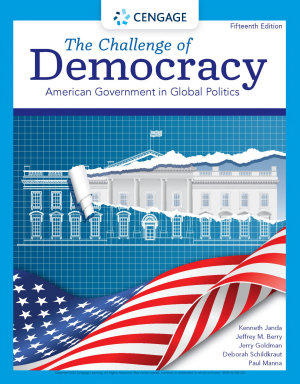The Challenge of Democracy  American Government in Global Politics PDF