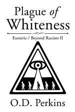 Plague of Whiteness
