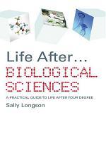 Life After...Biological Sciences