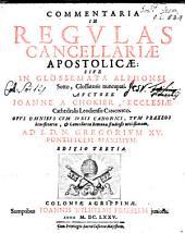 Commentaria in regulas cancellariae apostolicae, sive in glossemata Alphonsi Sotto