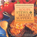Southwestern Soups Stews Skillet Suppers Book PDF