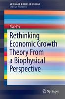 Rethinking Economic Growth Theory From a Biophysical Perspective PDF