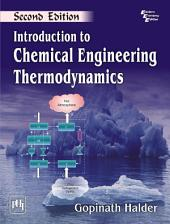 Introduction to CHEMICAL ENGINEERING THERMODYNAMICS: Edition 2