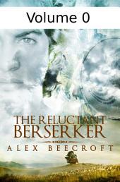 Reluctant Berserker: Volume 0