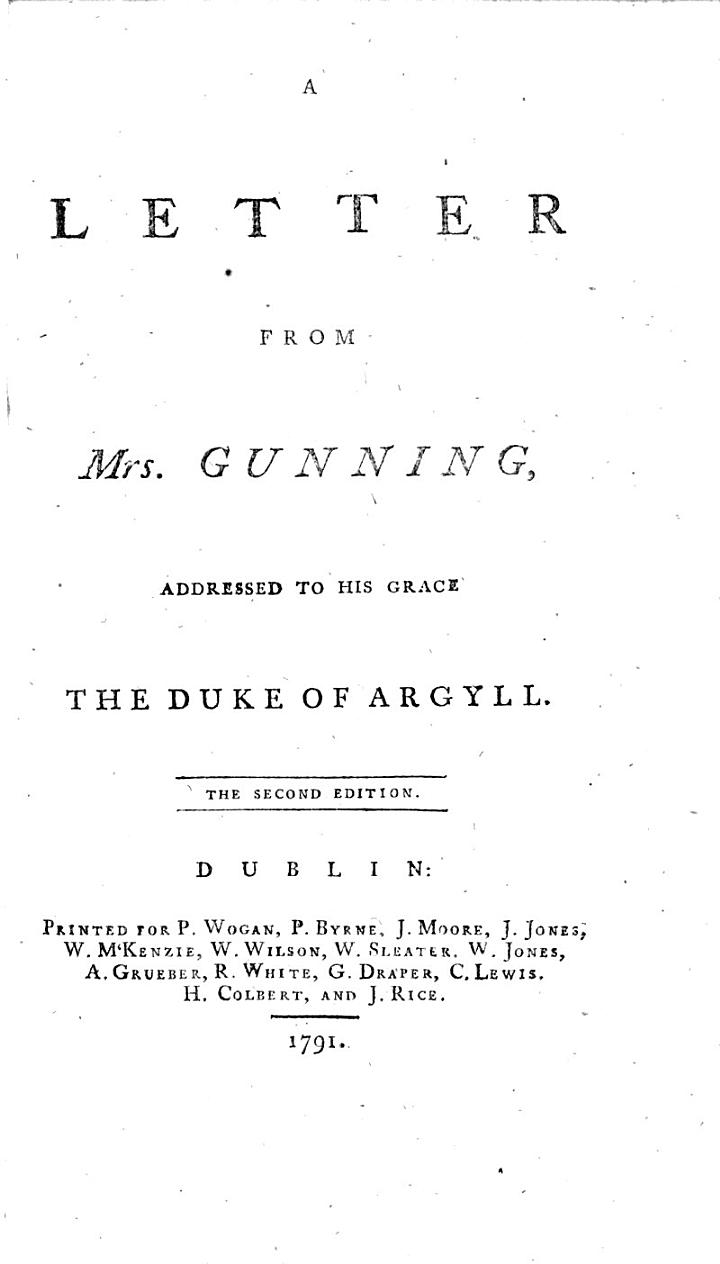 A Letter from Mrs. Gunning, addressed to His Grace the Duke of Argyll. The second edition