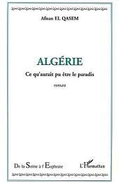 Algérie: Ce qu'aurait pu être le paradis