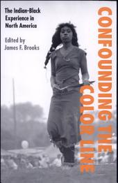 Confounding the Color Line: The Indian-Black Experience in North America