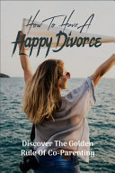 How To Have A Happy Divorce