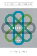 The Gospel Centered Life in Exodus for Students  Study Guide with Leader s Notes Book