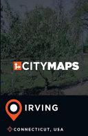 City Maps Irving Connecticut, USA