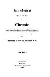 Jahresbericht über die Fortschritte der Chemie und verwandter Theile anderer Wissenschaften...: Teil 1