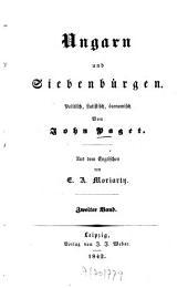 Ungarn und Siebenbürgen: Politisch, statistisch, öconomisch, Band 2