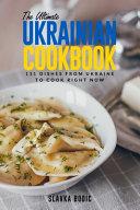 The Ultimate Ukrainian Cookbook