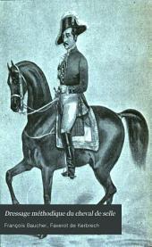 Dressage méthodique du cheval de selle: d'après les derniers enseignements de F. Baucher