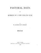 Pastoral Days, Or, Memories of a New England Year
