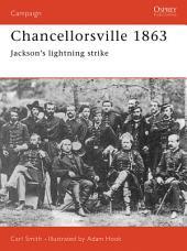 Chancellorsville 1863: Jackson's Lightning Strike