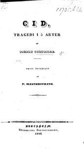 Cid, tragedi i 5 akter ... Fritt öfversatt af P. Westerstrand