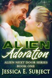 Alien Adoration: Alien Next Door #1