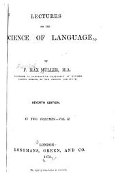 Lectures on the Science of Language: Volume 2