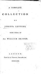 A Complete Collection of Junius's Letters, with Those of Sir William Draper