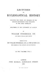 Lectures on ecclesiastical history, ed. by W. Fitzgerald and J. Quarry: Volume 1