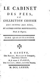 Cabinet des fées; ou, Collection choisie des contes des fées, et autres contes merveilleux: Volume41