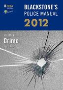 Blackstone s Police Manual Volume 1  Crime 2012 PDF